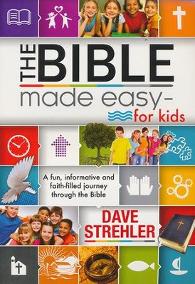 The Bible Made Easy For Kids  -     By: Dave Strehler
