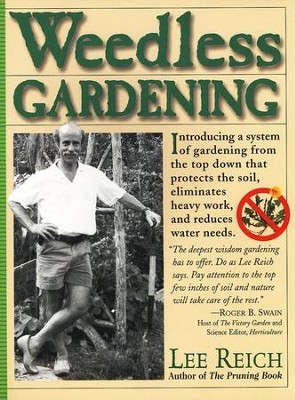 Weedless Gardening    -     By: Lee Reich