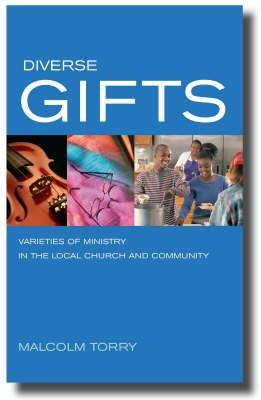 Diverse Gifts: Varieties of Ministry in the Local Church and Community  -     Edited By: Malcolm Torry
