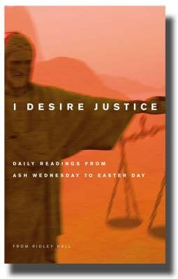 I Desire Justice: Daily Readings from Ash Wednesday to Easter Day  -     By: Ridley Hall