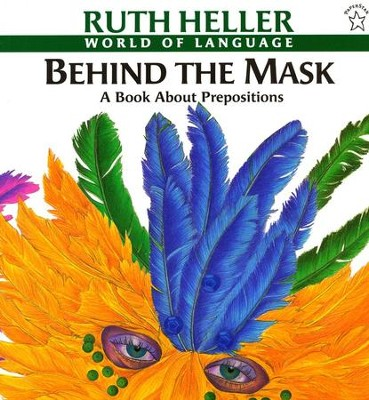 Behind the Mask: A Book About Prepositions   -     By: Ruth Heller