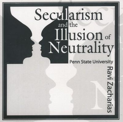Secularism and the Illusion of Neutrality - CD   -     By: Ravi Zacharias