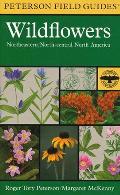Peterson Field Guide to Eastern Wildflowers   -     Edited By: Roger Tory Peterson     By: Margaret McKenny, Roger Tory Peterson     Illustrated By: Roger Tory Peterson