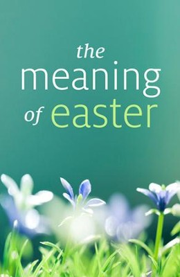 The Meaning of Easter (KJV), Pack of 25 Tracts   -