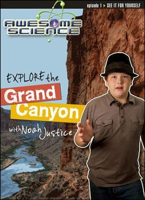 Explore the Grand Canyon with Noah Justice: Episode 1 DVD, Awesome Science Series  -