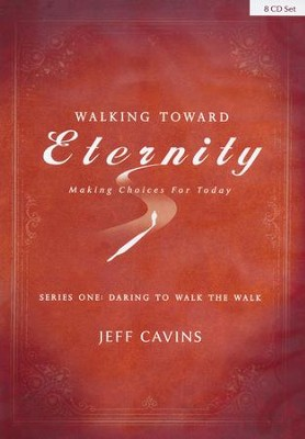 Walking Toward Eternity: Daring to Walk the Walk, CD Set-8 CDs  -     By: Jeff Cavins, Emily Cavins