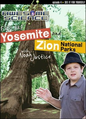 Explore Yosemite and Zion National Parks with Noah Justice: Episode 4 DVD, Awesome Science Series  -