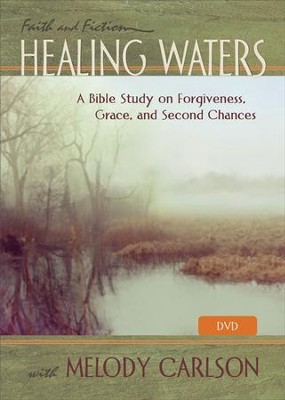 Healing Waters DVD: A Bible Study on Forgiveness, Grace and Second Chances with Melody Carlson  -