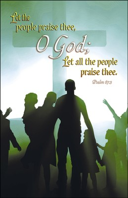 Let the People Praise Thee, O God (Psalm 67:3) Bulletins, 100  -