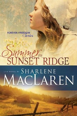 Summer on Sunset Ridge  -     By: Sharlene MacLaren