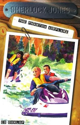 Sherlock Jones, Junior Detective Series #4: The Phantom Airplane    -     By: Ed Dunlop