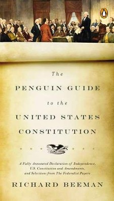 The Penguin Guide to the United States Constitution: Fully Annotated   -     By: Richard Beeman