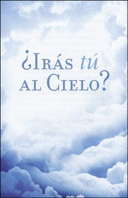¿Irás Tú al Cielo? 25 Tratados  (Are You Going to Heaven? 25 Tracts)  -