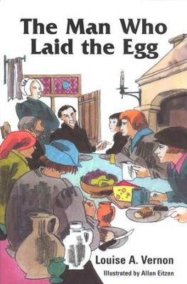 The Man Who Laid the Egg   -     By: Louise A. Vernon     Illustrated By: Allen Eitzen