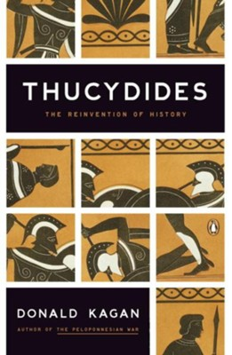 Thucydides: The Reinvention of History  -     By: Donald Kagan