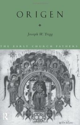 Origen: The Early Church Fathers   -     By: Joseph W. Trigg