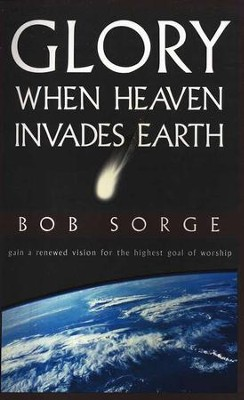 Glory: When Heaven Invades Earth   -     By: Bob Sorge