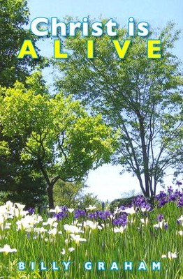 Christ is Alive (NIV), Pack of 25 Tracts   -     By: Billy Graham