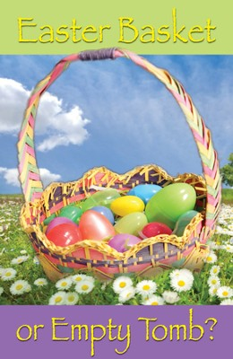 Easter Basket or Empty Tomb? (NIV), Pack of 25 Tracts   -