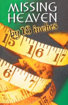 Missing Heaven by 18 Inches (KJV), Pack of 25 Tracts   -