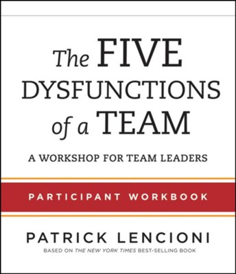 The Five Dysfunctions of a Team: A Workshop for Managers  -     By: Patrick Lencioni
