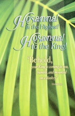 Hosanna in the Highest! (Matthew 21:5, ESV) Bulletins, 100  -