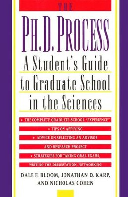 The Ph.D. Process: A Student's Guide to Graduate School in the Sciences  -     By: Dale F. Bloom, Nicholas Cohen, Jonathan D. Karp