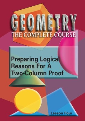 Geometry - The Complete Course: Preparing Logical Reasons For A Two-Column Proof DVD  -