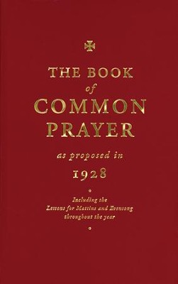 The Book of Common Prayer: As Proposed in 1928   -