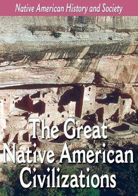 Native-American History & Cultural Series: The Great Native American Civilizations DVD  -