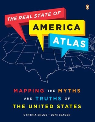The Real State of America Atlas: Mapping the Myths and Truths of the United States  -     By: Joni Seager, Cynthia Enloe