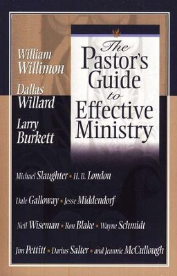 The Pastor's Guide to Effective Ministry   -     By: William H. Willimon, D. Willard, Larry Burkett