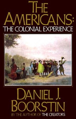 The Americans: The Colonial Experience - eBook  -     By: Daniel Boorstin