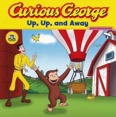 Curious George Up, Up, and Away  -     By: H.A. Rey