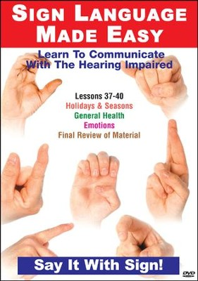 Sign Language Series Lessons 37-40: Expressing Emotion, General Health, Holidays & Seasons DVD  -