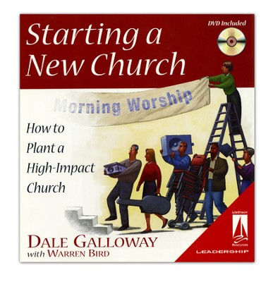 Starting a New Church: How to Plant a High-Impact Church--DVD Curriculum  -     By: Dale Galloway