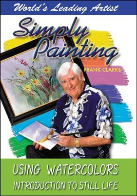 Simply Painting: Using Watercolors Introduction to Still Life DVD  -