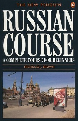 The New Penguin Russian Course: A Complete Course for Beginners  -     By: Nicholas J. Brown
