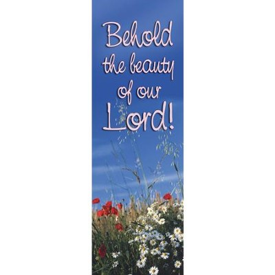 Behold Beauty Fabric Banner (2' x 6')   -