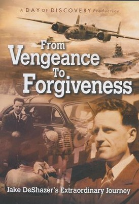 From Vengeance to Forgiveness: Jake DeShazer's Extraordinary Journey - DVD  -