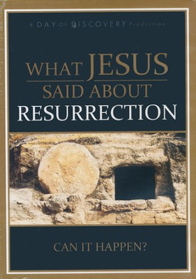 What Jesus Said About Resurrection: Can it Happen - DVD  -