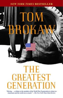 The Greatest Generation - eBook  -     By: Tom Brokaw