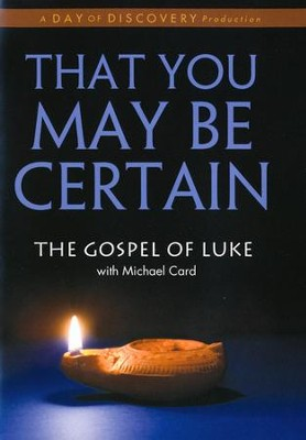 That You May Be Certain: The Gospel of Luke with Michael Card, DVD   -