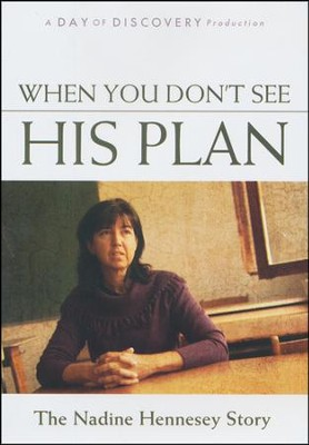 When You Don't See His Plan: The Nadine Hennesey Story - DVD  -