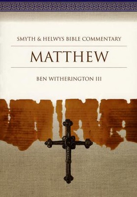 Matthew: Smyth & Helwys Biblical Commentary   -     By: Ben Witherington III