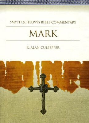 Mark: Smyth & Helwys Bible Commentary  -     By: R. Alan Culpepper