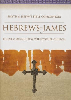 Hebrews-James: Smyth & Helwys Bible Commentary  -     Edited By: Edgar McKnight, Christopher Church     By: Edgar V. McKnight & Christopher Church