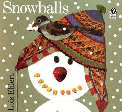 Snowballs   -     By: Lois Ehlert