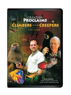Climbers and Creepers, Volume 1--Creation Proclaims Series DVD  -     By: Dr. Jobe Martin, Dan Breeding
