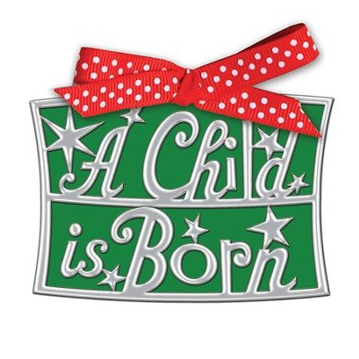 A Child Is Born Word Ornament  -